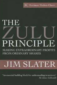 Book cover: The Zulu Principle: Making extraordinary profits from ordinary shares by Jim Slater